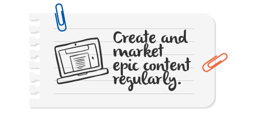 2 create and market epic content regulary