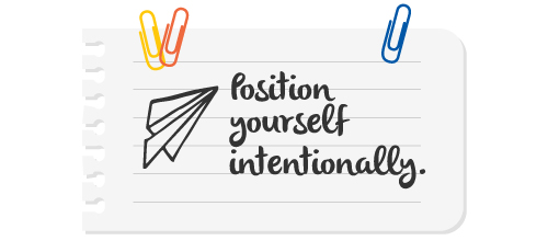 6 position yourself intentionally