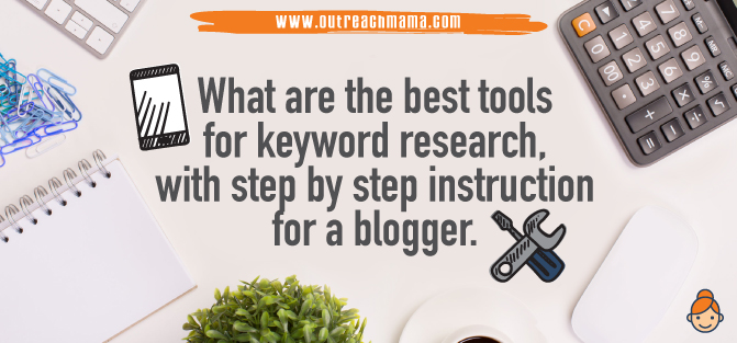 Best Keyword Research Tools for Bloggers with Step by Step
