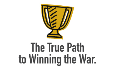 6-the-true-path-to-winning-the-war-