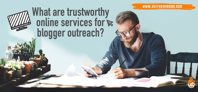 What are Trustworthy Online Services for Blogger Outreach